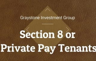 Which are Better Tenants, Section 8 or Private Payers by Graystone Investment Group