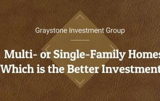 Better Investments Single-family or Multi-family by Graystone Investment Group